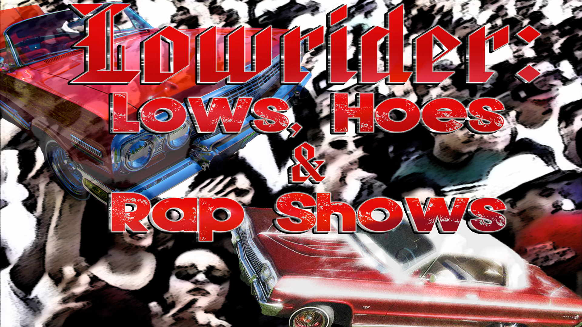 Lowrider Lows Hoes And RapShows