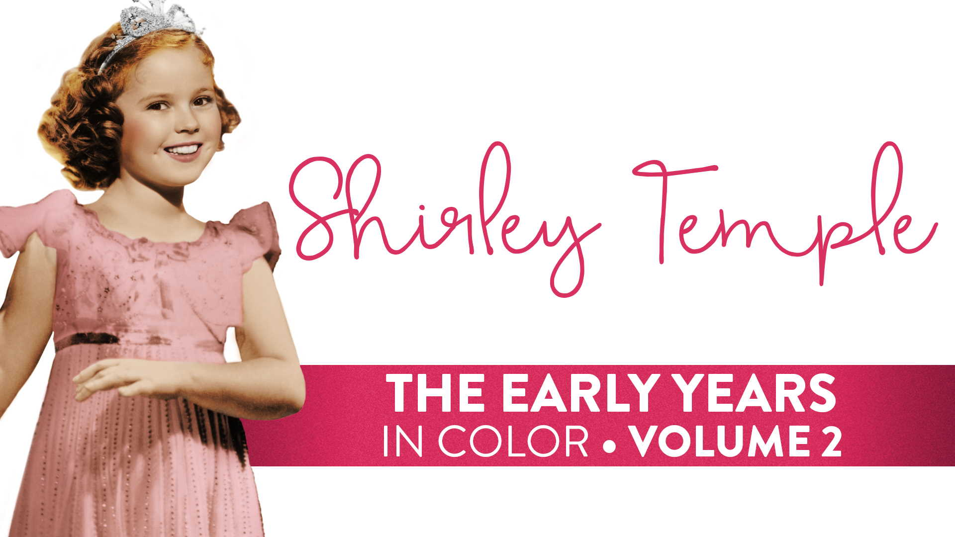 Shirley Temple Early Years: Volume 2 (In Color)