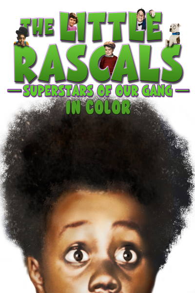 The Little Rascals: Superstars Of Our Gang (In Color)