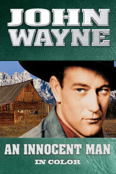 John Wayne: An Innocent Man (In Color)