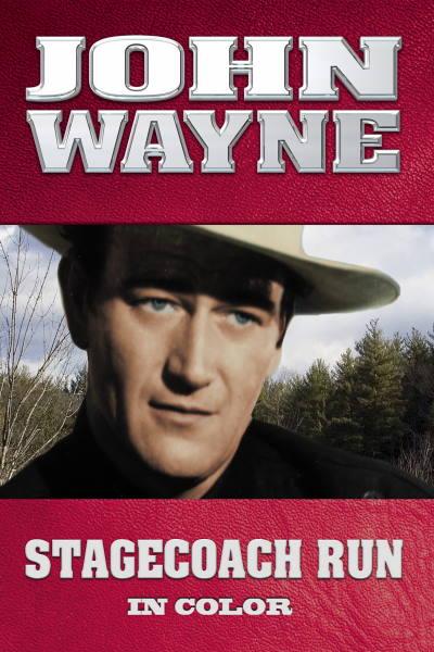 John Wayne: Stagecoach Run (In Color)