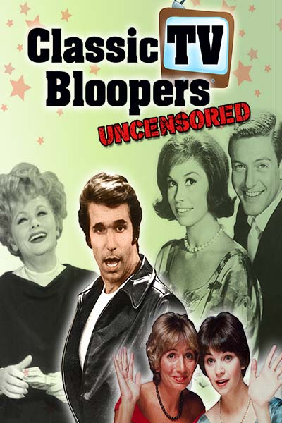 Classic TV Bloopers: Uncensored