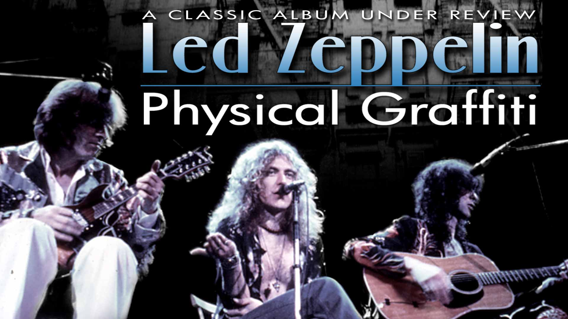 Led Zeppelin: Physical Graffiti - A Classic Album Under Review