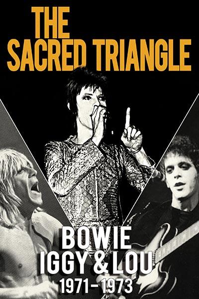 The Sacred Triangle: Bowie, Iggy & Lou 1971-1973