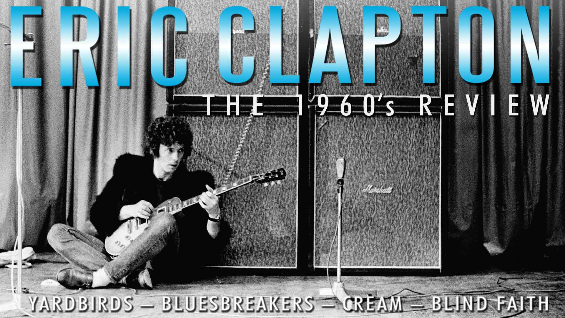 Eric Clapton: The 1960s Review
