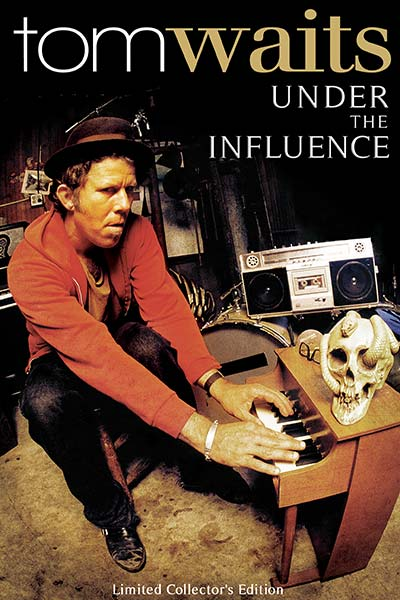 Tom Waits: Under The Influence
