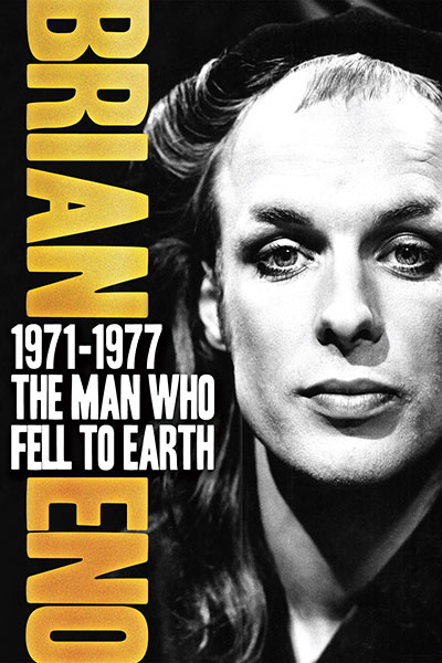Brian Eno: 1971-1977 The Man Who Fell To Earth
