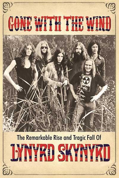Lynyrd Skynyrd: Gone With The Wind