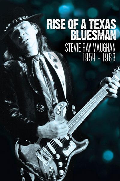 Stevie Ray Vaughan{ Rise Of A Texas Bluesman 1954-1983