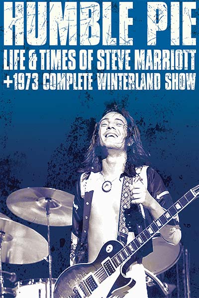 Humble Pie - Life And Times Of Steve Marriott