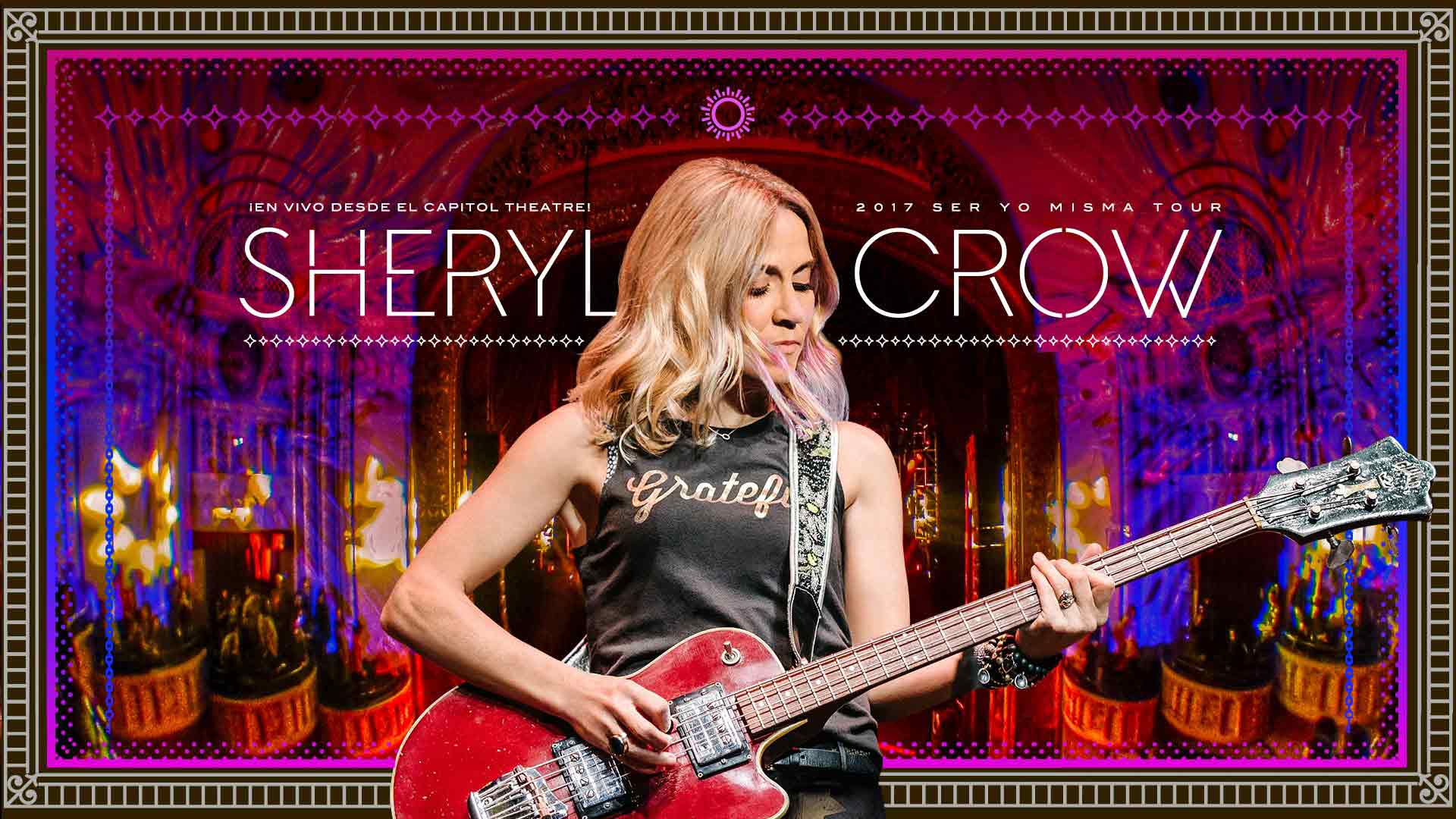 Sheryl Crow: Live at the Capitol Theater