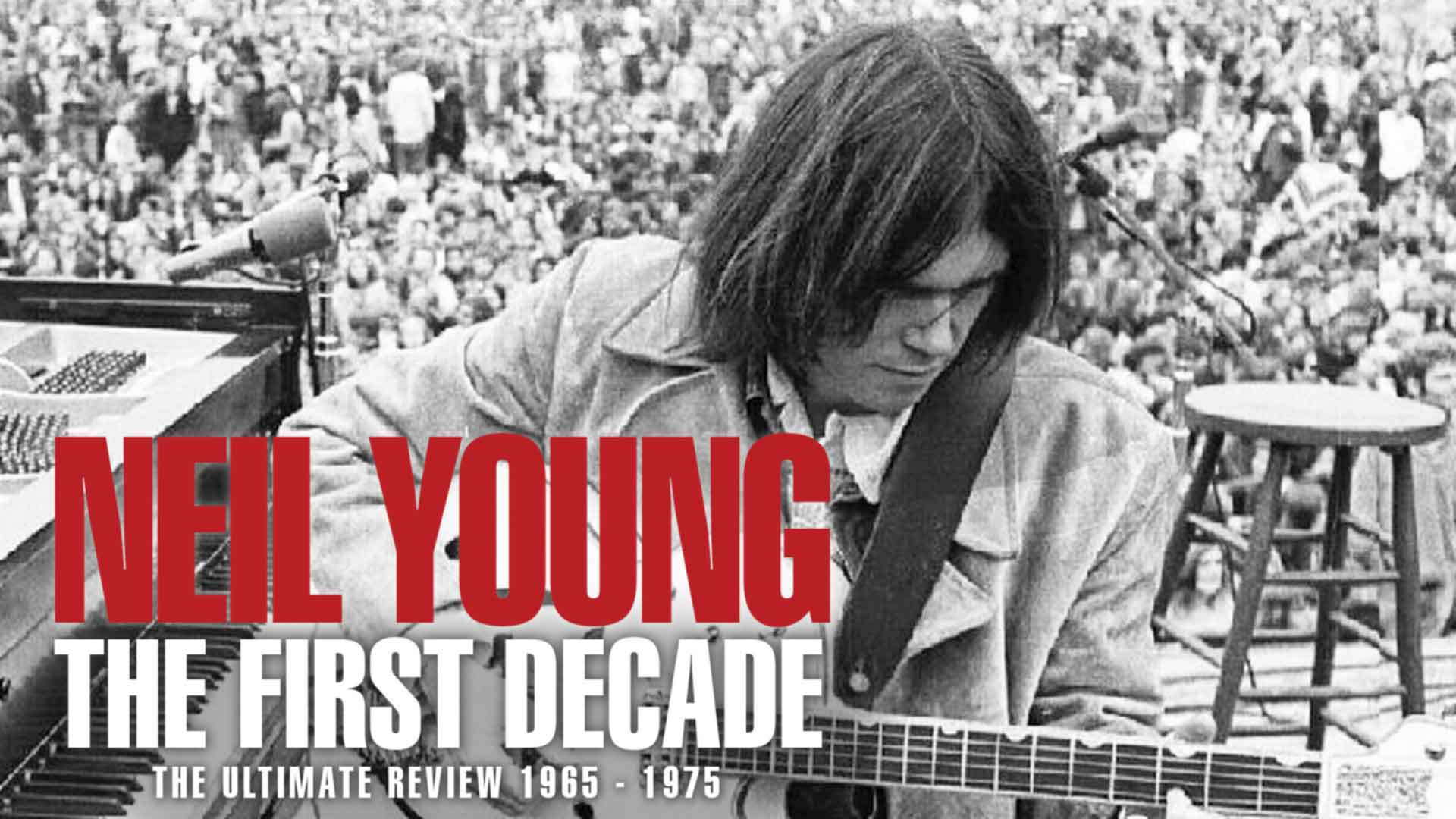 Neil Young: The First Decade